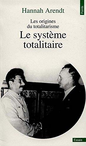 Les Origines du totalitarisme, tome 3 : Le Système totalitaire