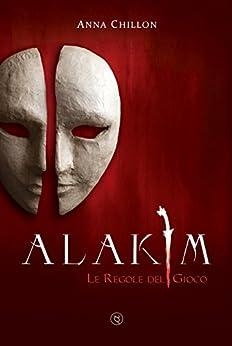 Alakim. Le Regole del Gioco (Vol.2) di [Chillon, Anna]