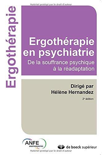Ergothérapie en psychiatrie : De la souffrance psychique à la réadaptation