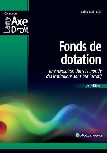 Fonds de dotation: Une révolution dans le mondes des institutions sans but lucratif.