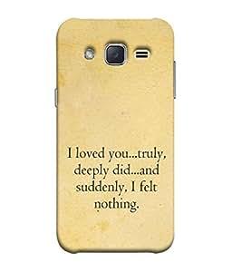 PrintVisa Designer Back Case Cover for Samsung J1 Mini Prime (Best love quotes :: Felt Nothing quotes :: Beautiful love quotes :: True love quotes)