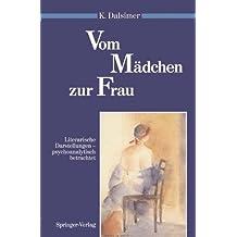 Vom Mädchen zur Frau: Literarische Darstellungen - psychoanalytisch betrachtet (Psychoanalyse der Geschlechterdifferenz)