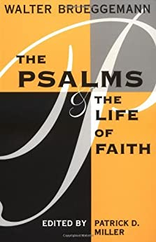The Psalms and the Life of Faith by [Brueggemann, Walter]