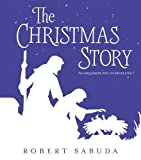The Christmas Story: An Exquisite Pop-up Retelling