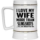 I Love My Wife More Than Slingshots - Beer Stein Jarra de Cerveza, de Cerámica - Regalo para Cumpleaños, Aniversario, el Día de la Madre, del Padre, de Pascua