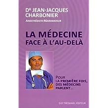 La médecine face à l'au-delà - Pour la première fois, des médecins parlent...