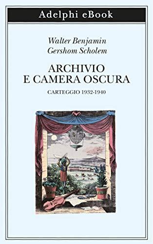 Risultato immagini per Archivio e camera oscura. Carteggio 1932-1940