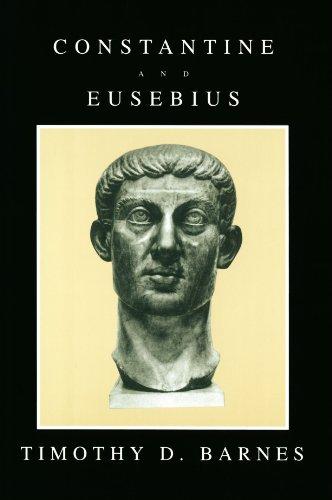 Constantine and Eusebius por Timothy D. Barnes