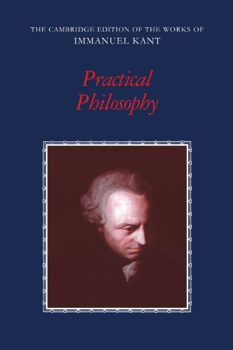 Practical Philosophy (The Cambridge Edition of the Works of Immanuel Kant) by Immanuel Kant (1999-06-13)