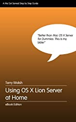 Using OS X Lion Server at Home (English Edition)