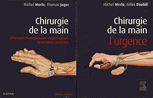 Chirurgie De La Main: Pack;: L'urgence / Affections Rhumatismales, Dégénératives / Syndromes Canalaires -