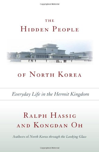 The Hidden People of North Korea: Everyday Life in the Hermit Kingdom por Ralph C. Hassig