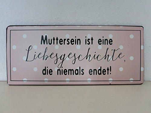 Blechschild Muttersein ist eine Liebesgeschichte die niemals endet - Metallschild mit Spruch - Vintage Schild Dekoschild Retro Wanddekoration