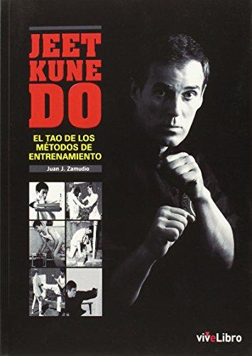 Jeet Kune Do: El Tao de los métodos de entrenamiento (Colección viveLibro)