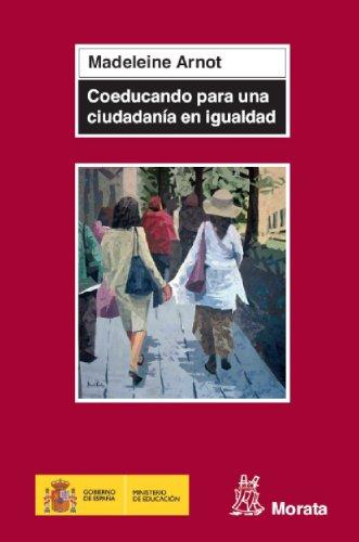 Coeducando para una ciudadanía en igualdad (Colección Ministerio de Educación y Ciencia) por MADELEINE ARNOT