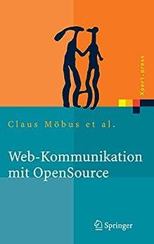 Web-Kommunikation mit OpenSource: Chatbots, Virtuelle Messen, Rich-Media-Content (Xpert.press)