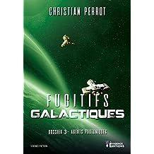 Fugitifs Galactiques: Agents Photoniques, T3