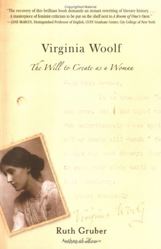 Virginia Woolf: The Will to Create as a Woman by Ruth Gruber (2005-04-10)
