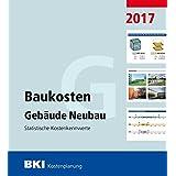 BKI Baukosten Gebäude Neubau 2017: Statistische Kostenkennwerte Gebäude (Teil 1)