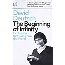 The Beginning of Infinity: Explanations that Transform The World (Penguin Press Science)