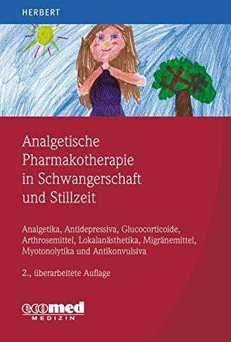 Analgetische Pharmakotherapie in der Schwangerschaft und Stillzeit: Antidepressiva, Antikonvulsiva, etc.