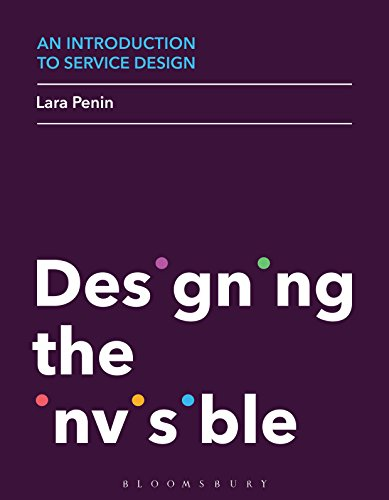 An Introduction to Service Design: Designing the Invisible (English Edition) - Lara Design