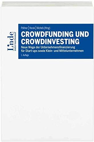 Crowdfunding und Crowdinvesting: Neue Wege der Unternehmensfinanzierung für Start-ups sowie Klein- und Mittelunternehmen