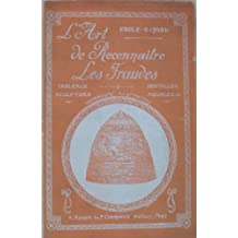 Emile Bayard,... L'Art de reconnaitre les fraudes. Peinture, sculpture, gravure, meubles, dentelles, céramiques, etc... 2e édition