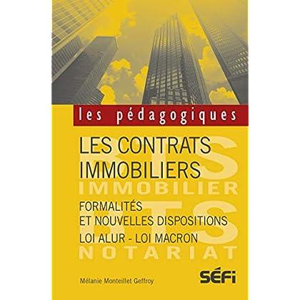 Les contrats immobiliers: Formalités et nouvelles dispositions - Loi Alur - Loi Macron (Les pédagogiques)