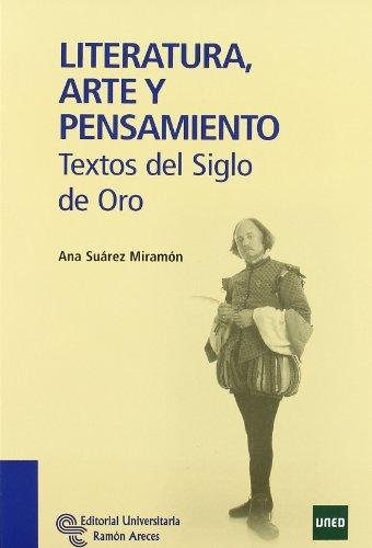 Literatura, Arte y Pensamiento: Textos del Siglo de Oro (Manuales) por Ana Suárez Miramón