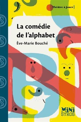 La comédie de l'alphabet par Eve-Marie Bouché