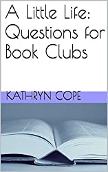 A Little Life: Questions for Book Clubs (English Edition)