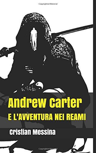 E l'avventura nei reami: ANDREW CARTER