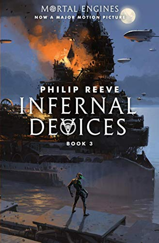Infernal Devices (Mortal Engines, Book 3) por Philip Reeve