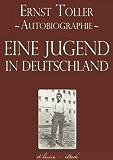Ernst Toller: Eine Jugend in Deutschland - Autobiographie (kommentiert)