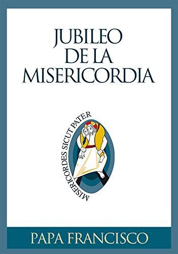 Jubileo de la Misericordia (Spanish Edition)