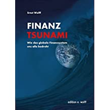 Finanz-Tsunami: Wie das globale Finanzsystem uns alle bedroht