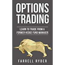 Options Trading: Learn To Trade From A Former Hedge Fund Manager (English Edition)