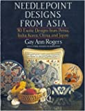 Needlepoint Designs from Asia: Thirty Exotic Designs from Persia India Korea China and Japan