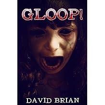 Gloop!