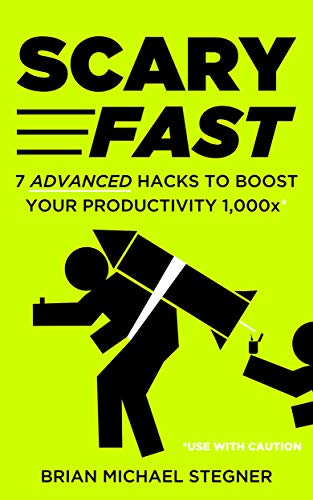 Scary Fast: 7 Advanced Hacks to Boost Your Productivity ...