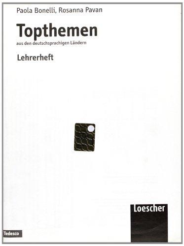 Topthemen. Aus den deutschsprachigen Lndern. Lehrerheft. Per le Scuole superiori