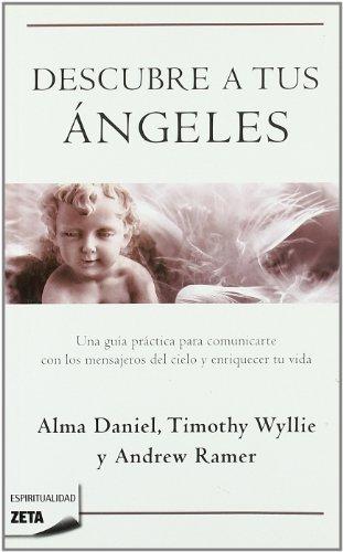 Descubre A Tus Angeles (Zeta Espiritualidad) por Alma Daniels