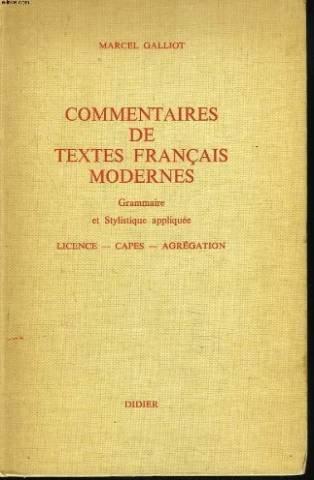 Commentaires de textes français modernes. grammaire et stylistique appliquée. licence - capes - agrégation.