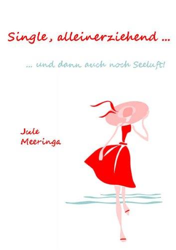 Buchseite und Rezensionen zu 'Single, alleinerziehend ... und dann auch noch Seeluft!' von Jule Meeringa