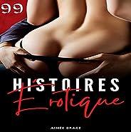 99 Courtes torride histoires sexuelles érotiques explicites: histoires de sexe amateur pour adultes 18, bdsms