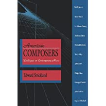 American Composers: Dialogues on Contemporary Music (A Midland Book): Written by Edward Strickland, 1991 Edition, Publisher: Indiana University Press [Paperback]
