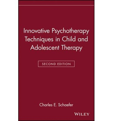 [(Innovative Psychotherapy Techniques in Child and Adolescent Therapy)] [Author: Charles E. Schaefer] published on (August, 1999)