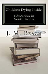 Children Dying Inside: A Critical Analysis of Education in South Korea