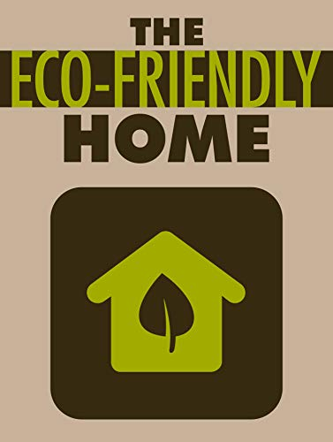 The Eco-Friendly Home (English Edition)